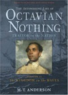 The astonishing life of Octavian Nothing, Vol. II - M. T. Anderson