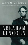 Abraham Lincoln - James M. McPherson