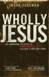 Wholly Jesus - Mark Foreman