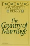 The country of marriage - Wendell Berry