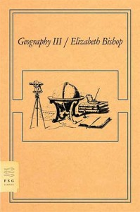 Geography III - Elizabeth Bishop