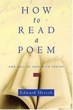 How to read a poem - Edward Hirsch