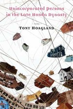 Unincorporated persons in the late Honda dynasty - Tony Hoagland