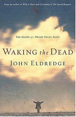 Waking the dead - John Eldredge