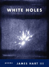 White holes - James Hart III