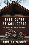 Shop class as soulcraft - Matthew B. Crawford