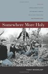 Somewhere more holy - Tony Woodlief