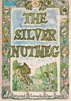 The silver nutmeg - Palmer Brown