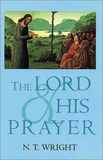 The Lord and his prayer - N. T. Wright
