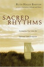Sacred rhythms - Ruth Haley Barton