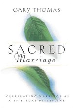 Sacred marriage - Gary Thomas