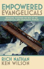 Empowered evangelicals - Rich Nathan and Ken Wilson