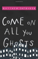 Come on all you ghosts - Matthew Zapruder